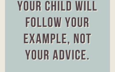 Kinderen doen wat je doet, niet wat je zegt.